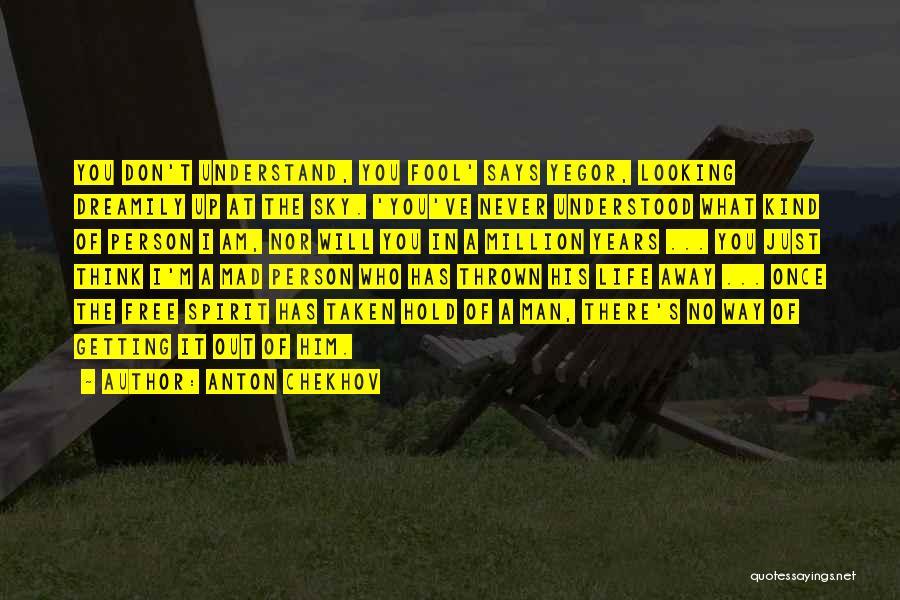 Man's Free Will Quotes By Anton Chekhov
