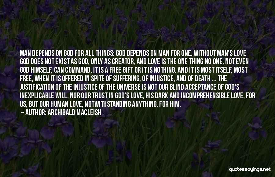 Man's Free Will Quotes By Archibald MacLeish