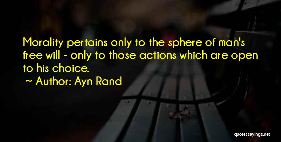 Man's Free Will Quotes By Ayn Rand