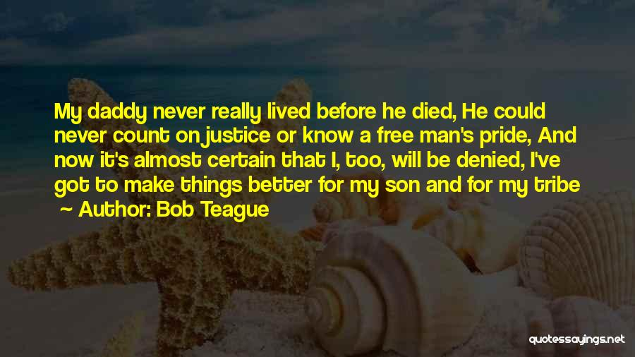 Man's Free Will Quotes By Bob Teague