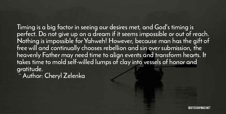 Man's Free Will Quotes By Cheryl Zelenka