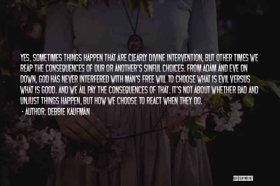 Man's Free Will Quotes By Debbie Kaufman