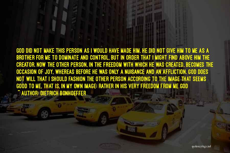 Man's Free Will Quotes By Dietrich Bonhoeffer