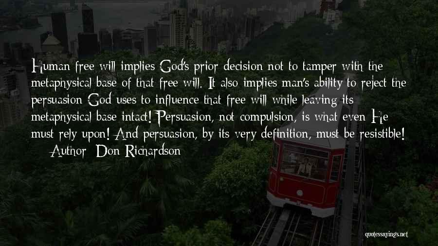 Man's Free Will Quotes By Don Richardson
