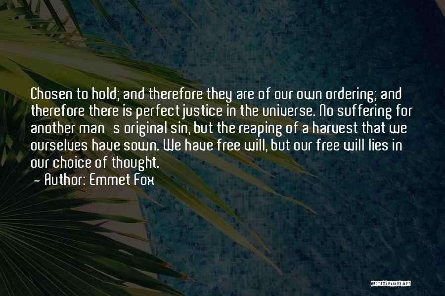 Man's Free Will Quotes By Emmet Fox