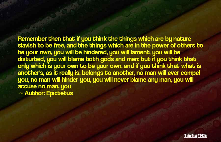 Man's Free Will Quotes By Epictetus