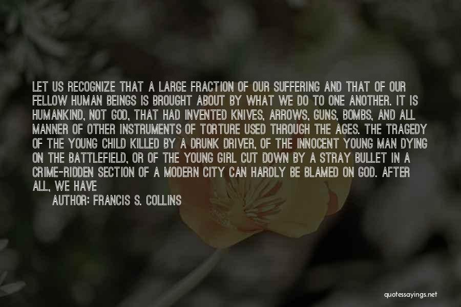 Man's Free Will Quotes By Francis S. Collins