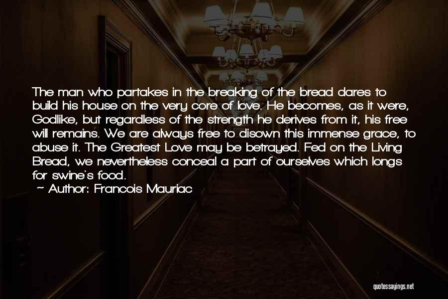 Man's Free Will Quotes By Francois Mauriac