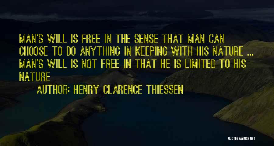 Man's Free Will Quotes By Henry Clarence Thiessen