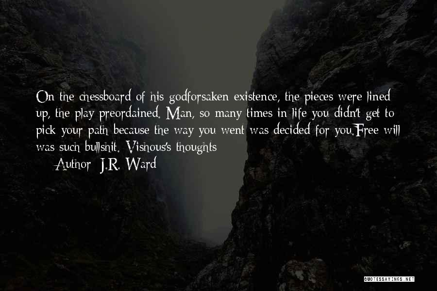 Man's Free Will Quotes By J.R. Ward