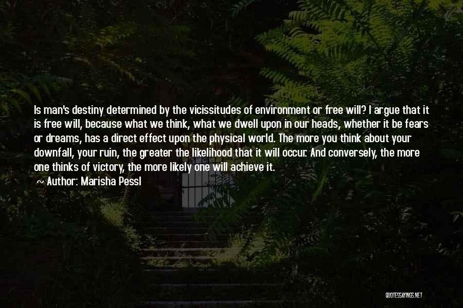 Man's Free Will Quotes By Marisha Pessl