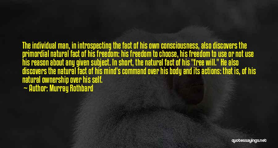 Man's Free Will Quotes By Murray Rothbard