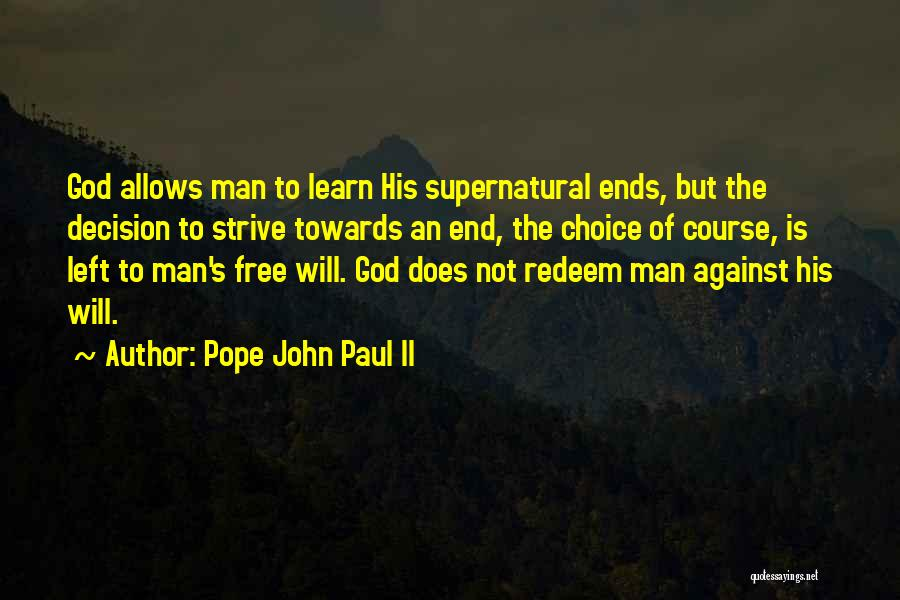 Man's Free Will Quotes By Pope John Paul II