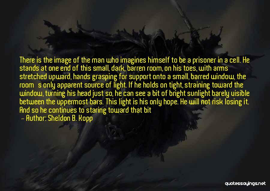 Man's Free Will Quotes By Sheldon B. Kopp