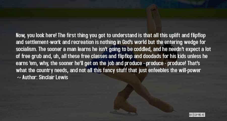 Man's Free Will Quotes By Sinclair Lewis