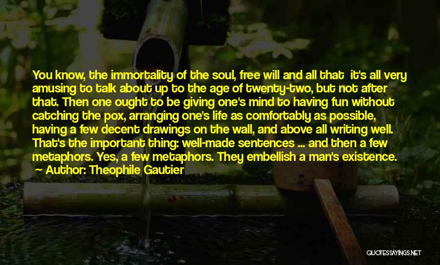 Man's Free Will Quotes By Theophile Gautier