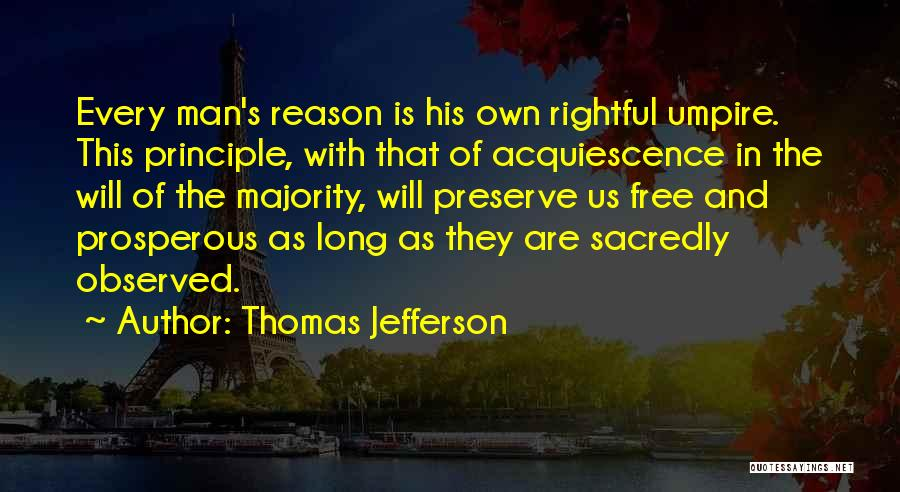Man's Free Will Quotes By Thomas Jefferson