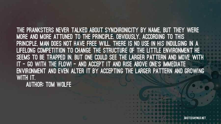 Man's Free Will Quotes By Tom Wolfe