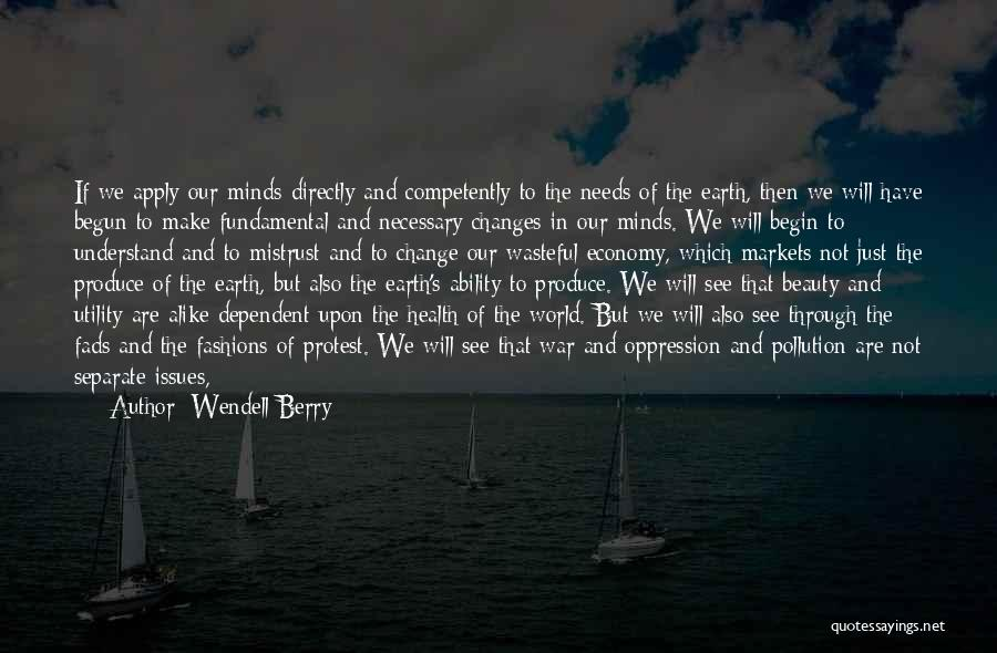 Man's Free Will Quotes By Wendell Berry