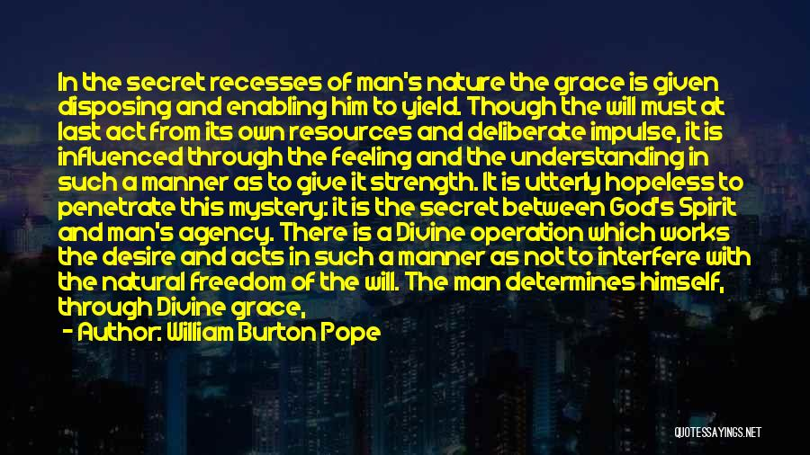 Man's Free Will Quotes By William Burton Pope