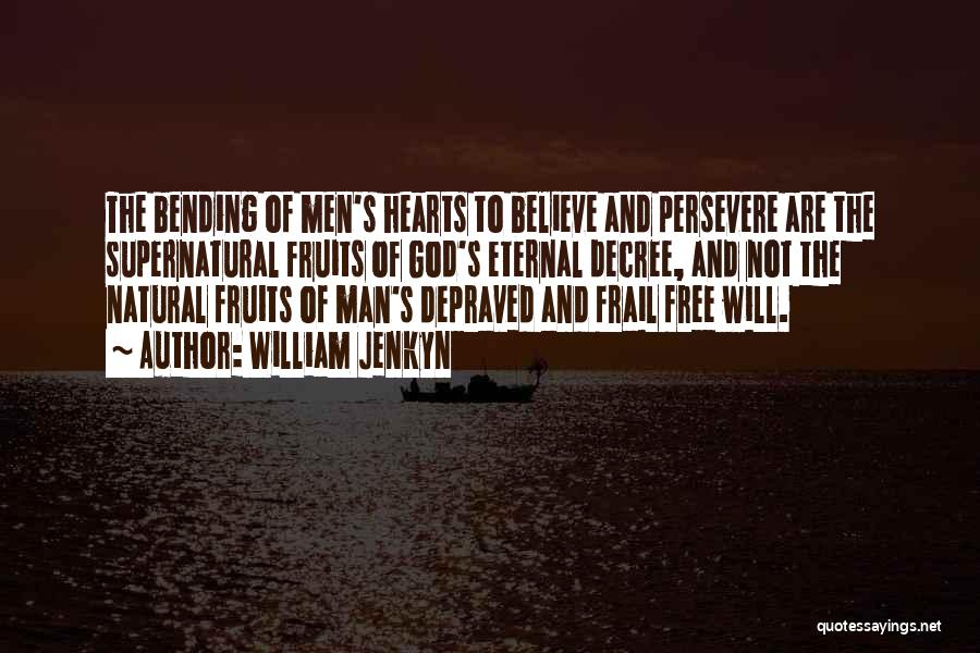 Man's Free Will Quotes By William Jenkyn