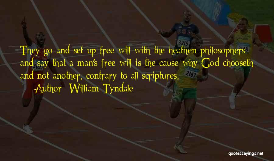 Man's Free Will Quotes By William Tyndale