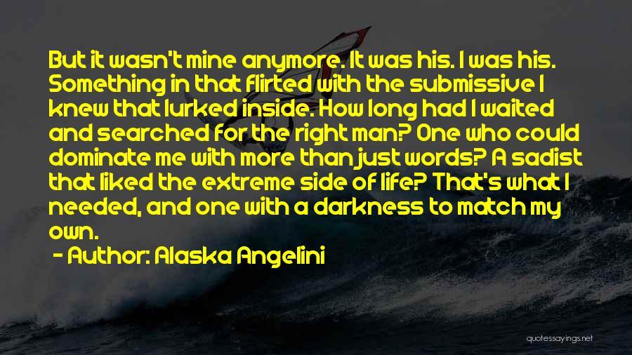 Man's Man Quotes By Alaska Angelini