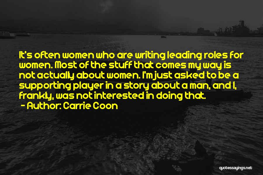 Man's Man Quotes By Carrie Coon