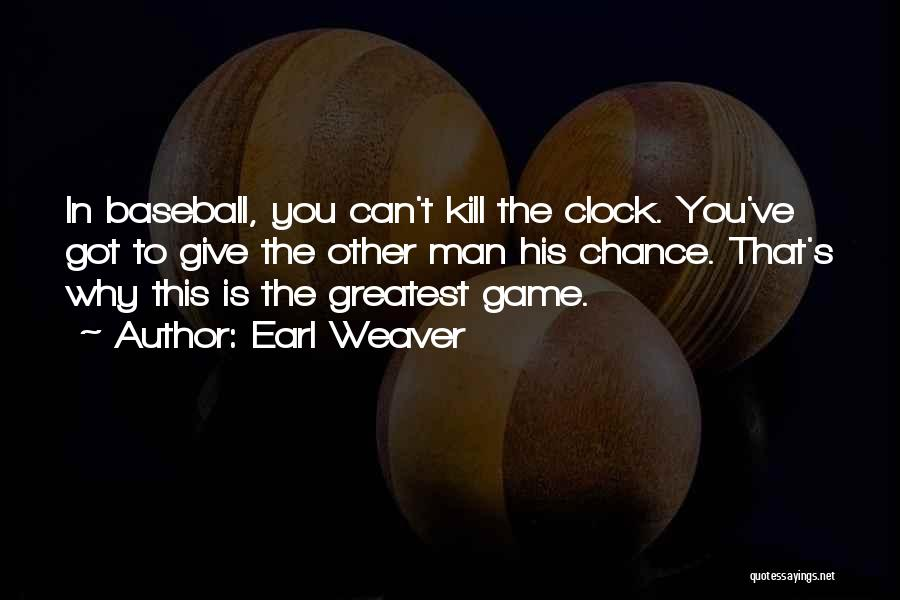 Man's Man Quotes By Earl Weaver