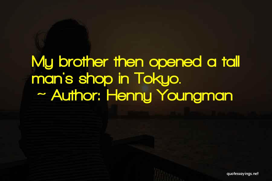 Man's Man Quotes By Henny Youngman