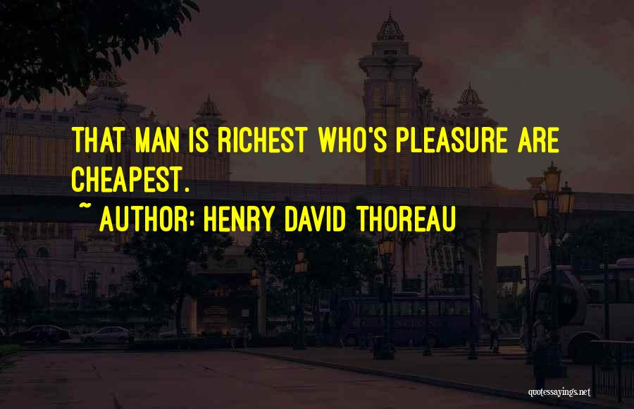 Man's Man Quotes By Henry David Thoreau