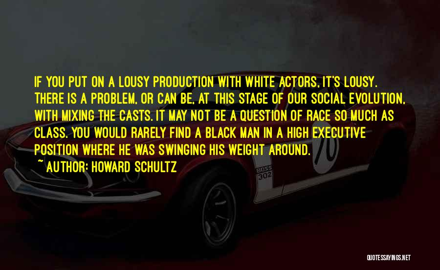 Man's Man Quotes By Howard Schultz