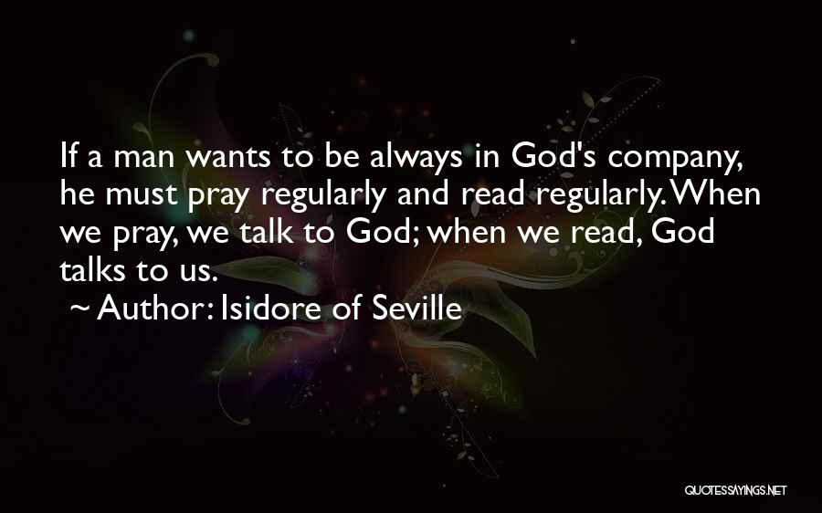 Man's Man Quotes By Isidore Of Seville