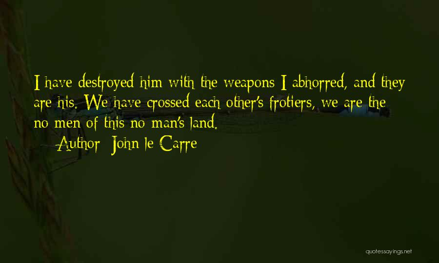 Man's Man Quotes By John Le Carre