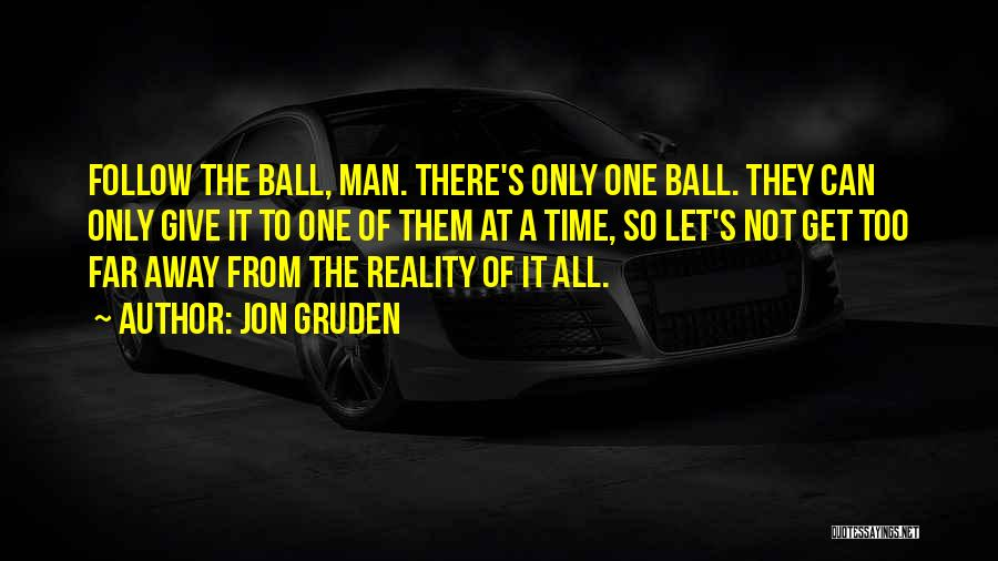 Man's Man Quotes By Jon Gruden