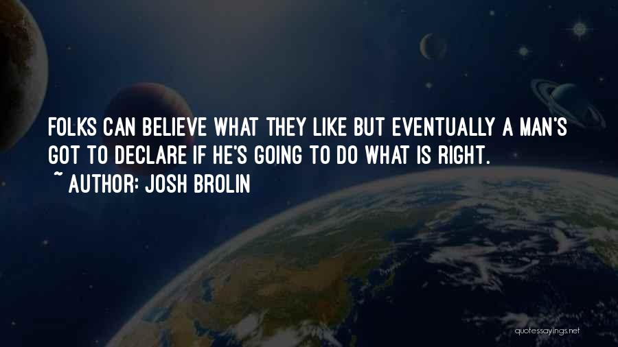 Man's Man Quotes By Josh Brolin