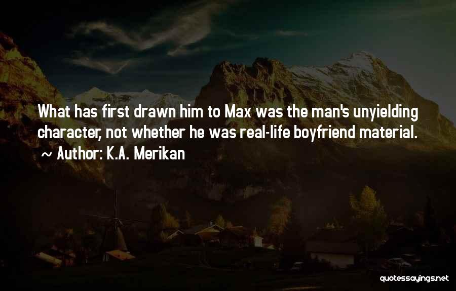 Man's Man Quotes By K.A. Merikan