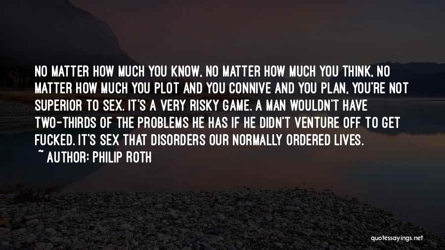 Man's Man Quotes By Philip Roth