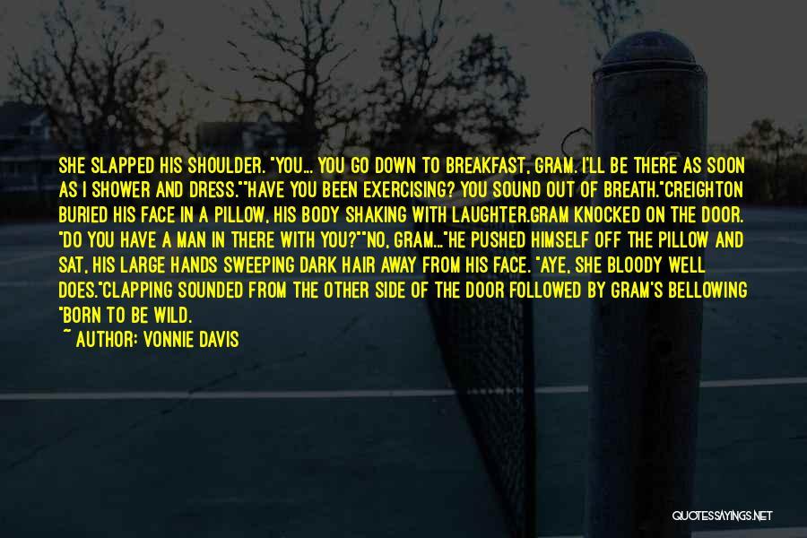 Man's Man Quotes By Vonnie Davis