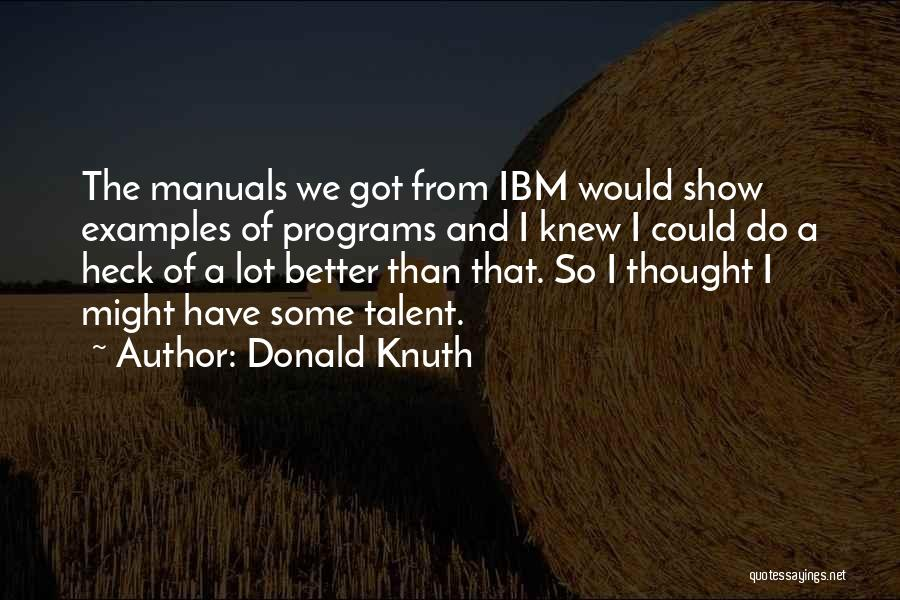 Manuals Quotes By Donald Knuth