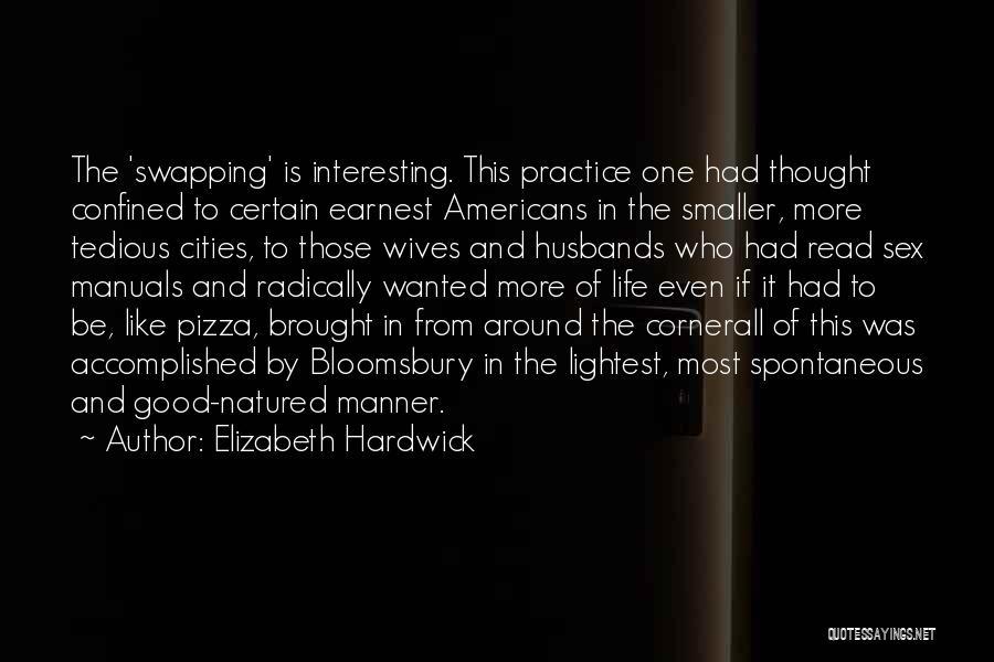 Manuals Quotes By Elizabeth Hardwick