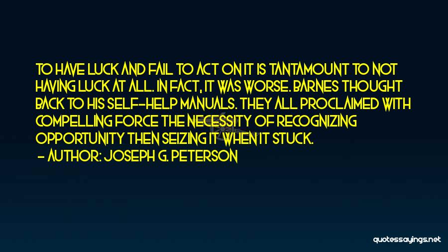 Manuals Quotes By Joseph G. Peterson