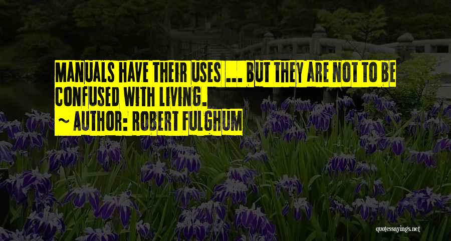 Manuals Quotes By Robert Fulghum