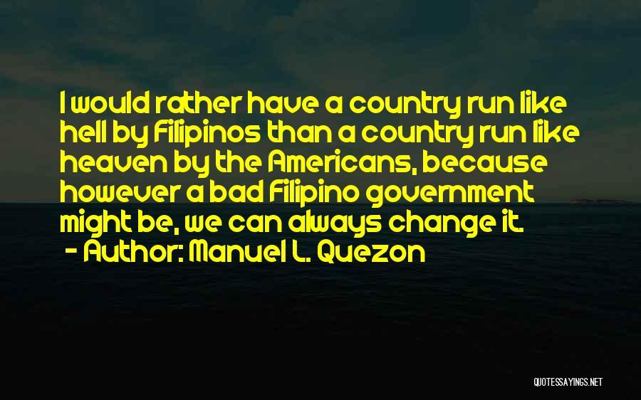 Manuel L. Quezon Quotes 2254634