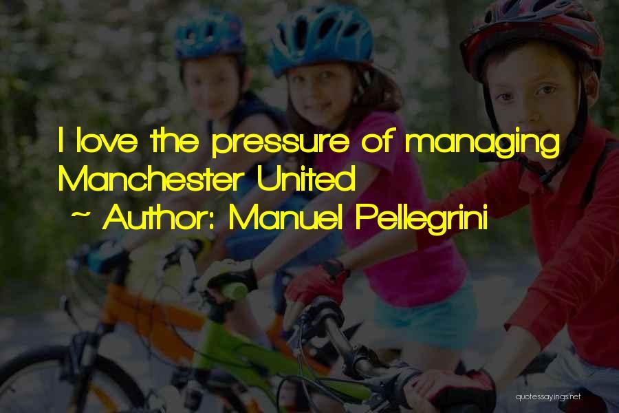 Manuel Pellegrini Quotes 1768992