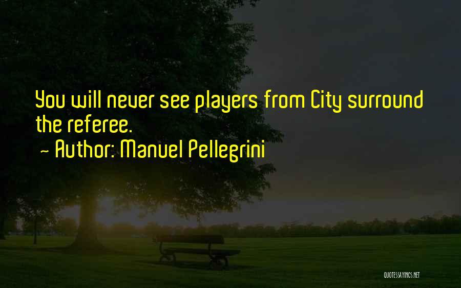 Manuel Pellegrini Quotes 885294