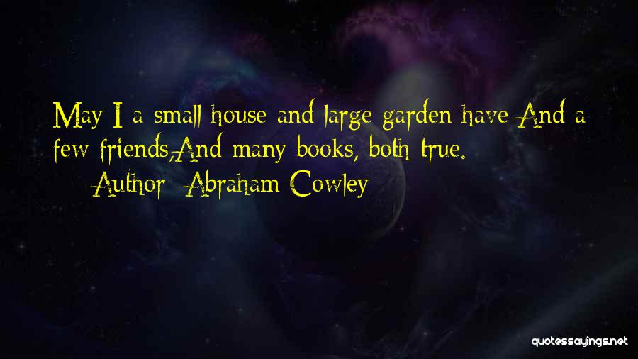 Many Friendship Quotes By Abraham Cowley