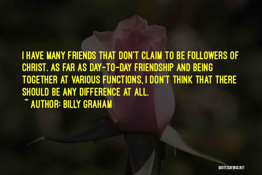 Many Friendship Quotes By Billy Graham
