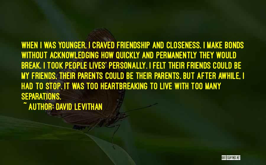 Many Friendship Quotes By David Levithan