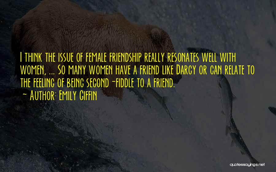 Many Friendship Quotes By Emily Giffin